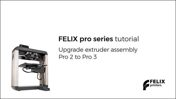 Upgrade extruder assembly FELIX Pro 2 to Pro 3
