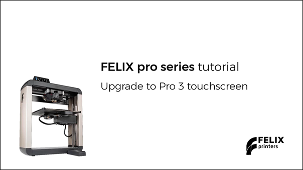 Upgrade to FELIX Pro 3 Touchscreen and webcam